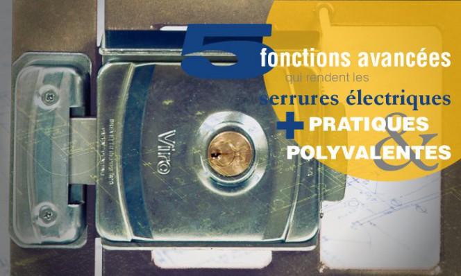 5 fonctions avancees serrures electriques